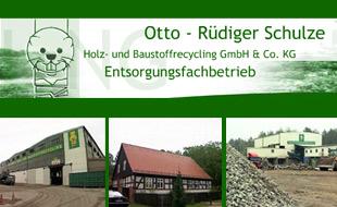 Holz- und Baustoffrecycling GmbH & Co. KG Otto-Rüdiger Schulze