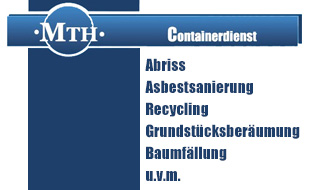 MTH Containerdienst e. K. Abbruch- und Entsorgungsfachbetrieb