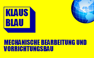Blau, Klaus - Mechanische Bearbeitung und Vorrichtungsbau