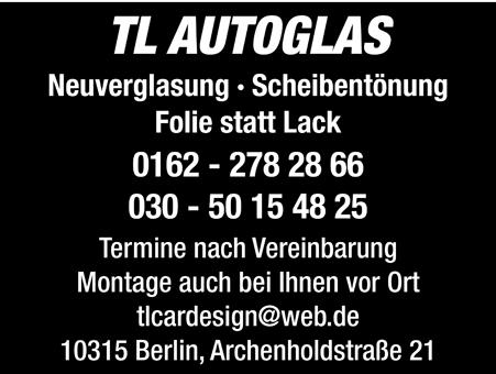 TL Autoglas Berlin Neuverglasung Scheibentönung Autofolierung